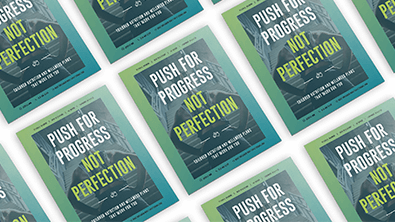 Project: Push for Progress Not Perfection Campaign